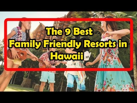 The Best Family Friendly Resorts In Hawaii YouTube - The 9 best family friendly resorts in hawaii