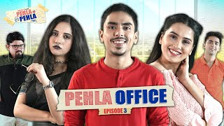 Pehla Pehla | Ep 3/3: OFFICE | Anushka Sharma & Adarsh Gourav| Mini Web Series | Alright!