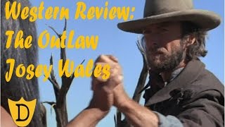 western wednesday movie review   the outlaw josey wales with a cover of the rose of alabama