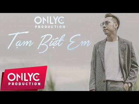 TẠM BIỆT EM - OnlyC ft Lou Hoàng Audio Verison: