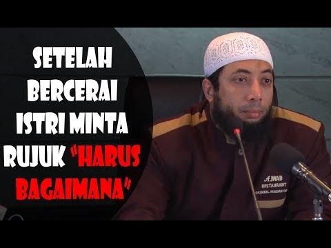 Setelah Bercerai Istri Minta rujuk, Harus Bagaimana - Ustadz Khalid Basalamah