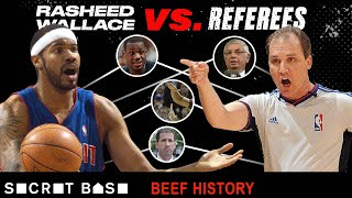 Rasheed Wallace's career-long beef with NBA referees was iconic