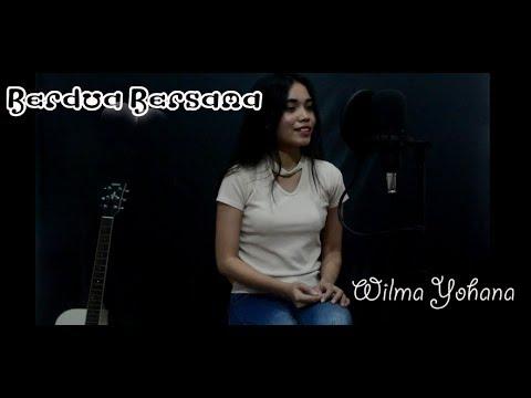 Jaz - Berdua Bersama (Milly & Mamet Original Motion Picture Soundtrack) Cover By Wilma Yohana