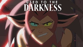 Catra   Used To The Darkness [AMV]