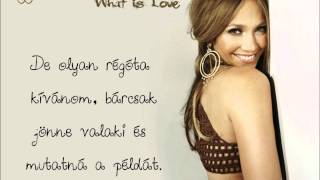 Jennifer Lopez - What is Love [magyar felirattal]