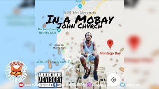 John Chvrch - In A Mobay - August 2018
