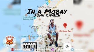 John Chvrch - In A Mobay - August 2018