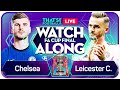 CHELSEA vs LEICESTER LIVE FA CUP Watchalong with Mark GOLDBRIDGE