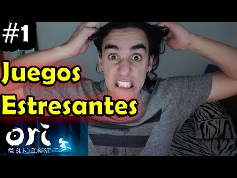 Juegos estresantes #1 | Ori and the blind forest