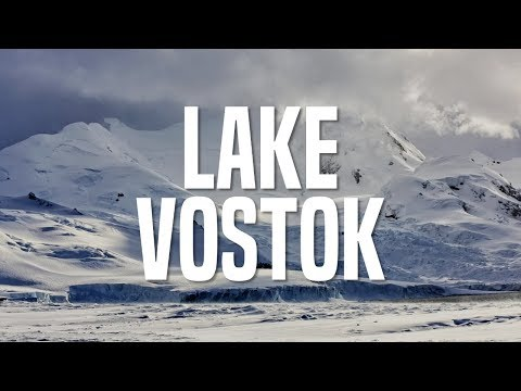 A Hidden World of Life - Lake Vostok