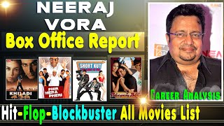Neeraj Vora Hit and Flop Blockbuster All Movies List with Budget Box Office Collection Analysis