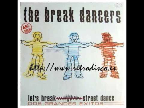 THE BREAK DANCERS - Let's Break (Medley)
