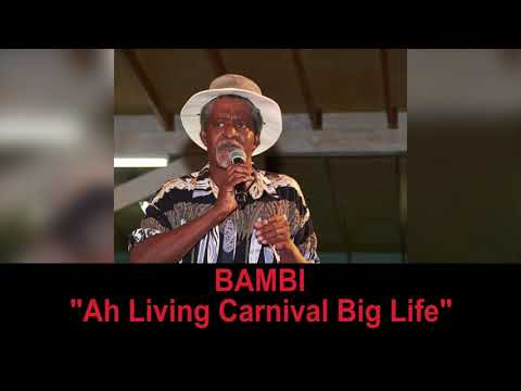 Bambi - Ah Living Carnival Big Life (Antigua 2019 Calypso)