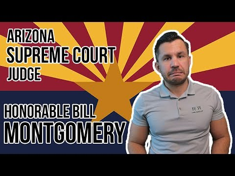 New Arizona Supreme Court Judge! Honorable Bill Montgomery