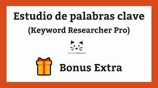 Estudio de palabras clave (Keyword Research) - Bonus Extra