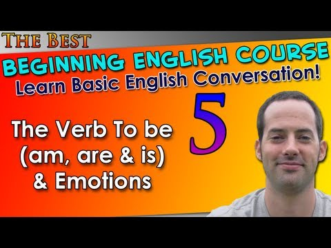 005 - The Verb To be (am, are & is) & Emotions - Learn REAL English - Learn Basic English Grammar