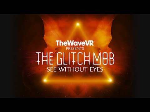 Download TheWaveVR Presents The Glitch Mob's See Without Eyes     Oculus Rift
