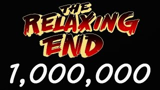 1 Million Subscribers TheRelaxingEnd Special