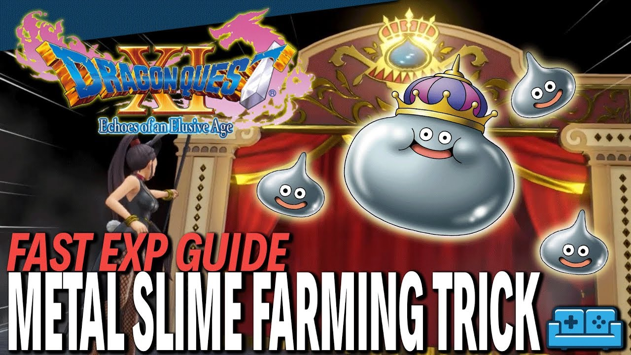 DRAGON QUEST 11 | FAST EXPERIENCE / METAL SLIME FARMING GUIDE
