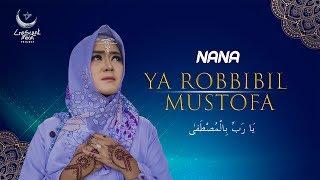 Download lagu Nana - Ya Robbi Bil Mustofa [OFFICIAL]