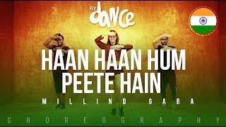 Haan Haan Hum Peete Hain - Millind Gaba | FitDance Life (Choreography) Dance Video