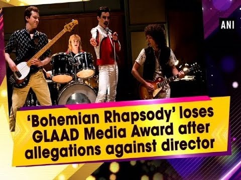 Bohemian Rhapsody' loses GLAAD Media Award after allegations against director Mp3