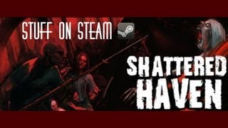 Stuff on Steam - Shattered Haven