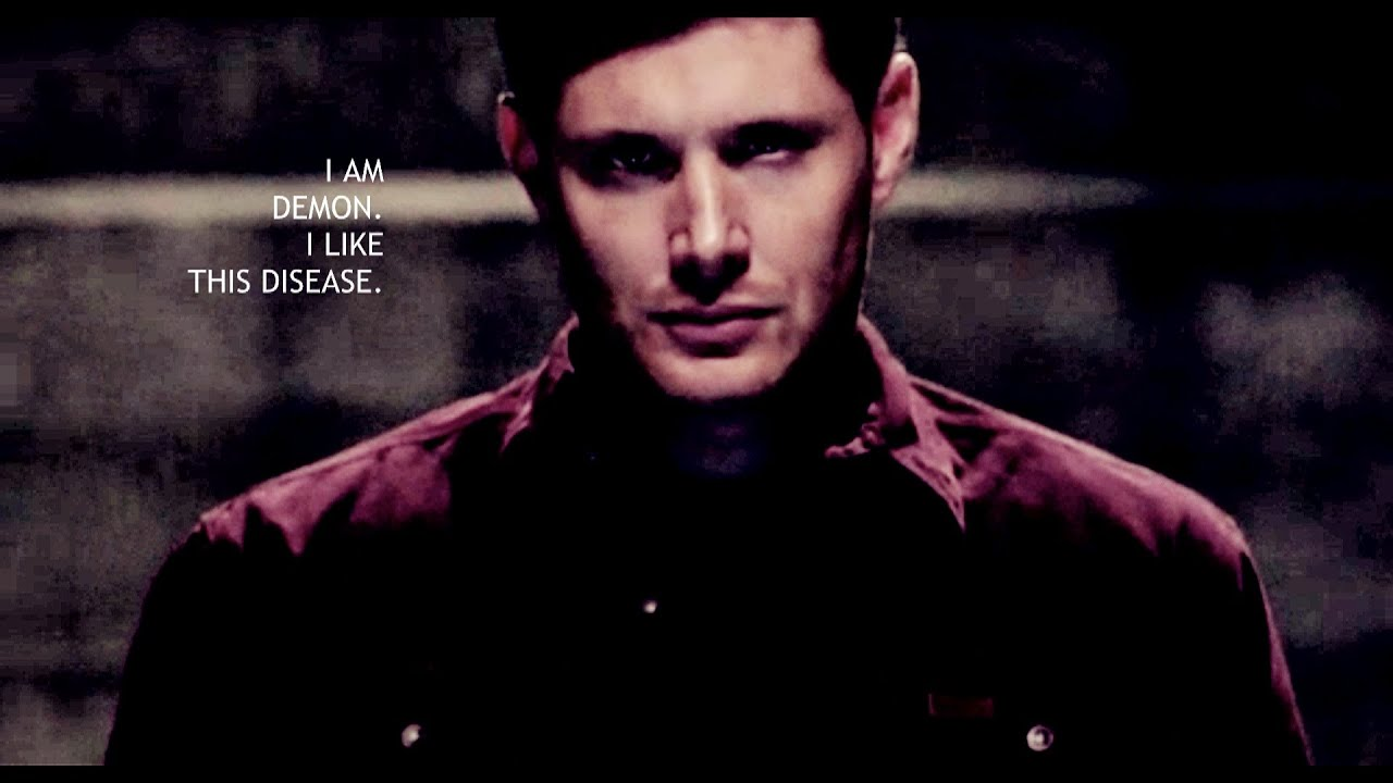 Supernatural Wallpaper Dean Quotes Deanmon 165 Im A Demon I Like This Disease 165 Youtube