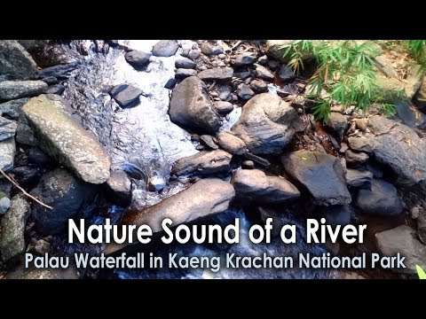 Nature Sound of a River, Palau Waterfall in Kaeng Krachan National Park