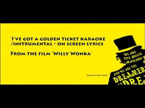 I've Got A Golden Ticket Karaoke / Instrumental From 'Willy Wonka'