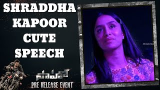 Shraddha Kapoor Cute Speech | Saaho Pre Release Event Live | Shreyas Media |