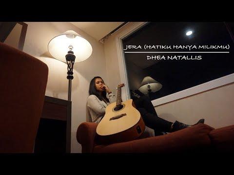 JERA (Hatiku Masih Milikmu) By Bunga Citra Lestari (Dhea Natallis Cover)