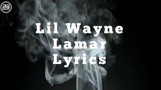 Lil Wayne - Lamar (Lyrics)