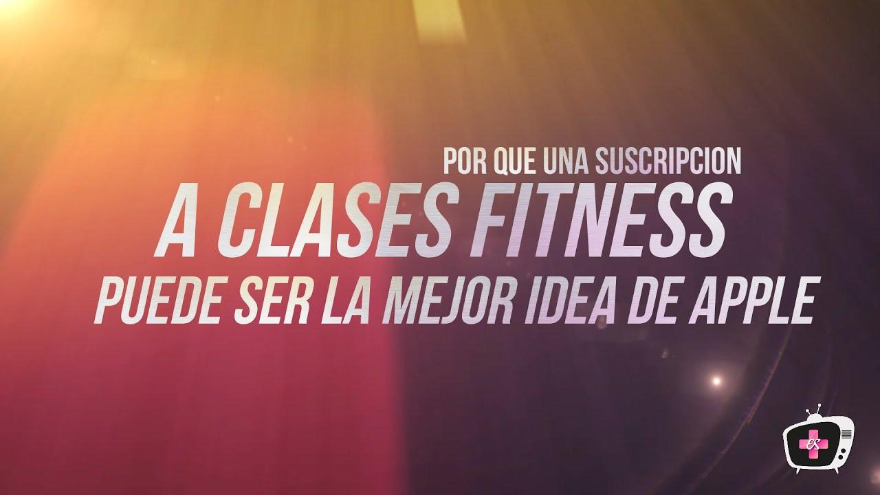 Por que  una suscripcion a clases de fitness puede ser la mejor idea de Apple en mucho tiempo