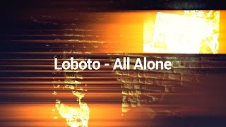 Loboto - All Alone (Official Lyric Video)