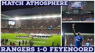 Rangers 1-0 Feyenoord | Match Atmosphere & Fan Reaction - A Win For Fernando.