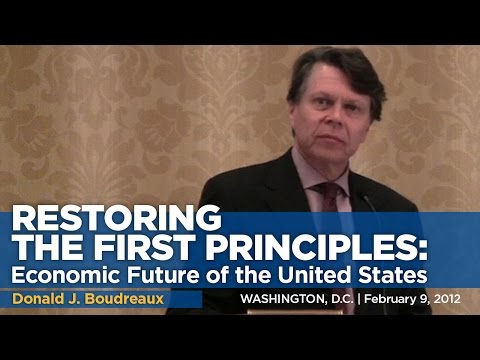 Restoring First Principles: Economic Future of the United States | Donald J. Boudreaux