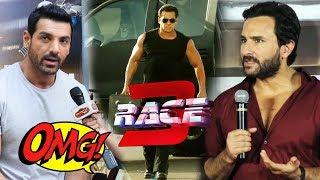 Saif Ali Khan और John Abraham का Salman के RACE 3 पर Shocking Reaction