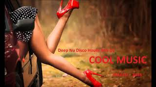 Deep Nu Disco House Mix by COOL MUSIC march 2018