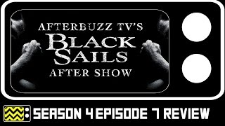 Black Sails Season 4 Episode 7 Review & After Show | AfterBuzz TV
