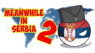 Meanwhile in Serbia #2