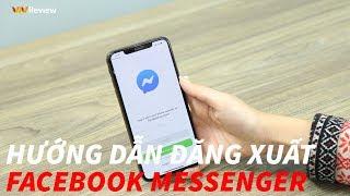THỦ THUẬT | Hướng dẫn đăng xuất tài khoản Facebook Messenger trên iPhone và Android