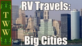 RV Travel: Visiting Major Cities With Your RV