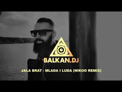 Jala Brat - Mlada i luda (Nikoo Remix)