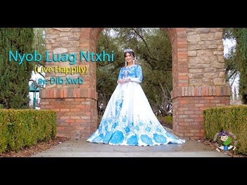 Nyob Luag Ntxhi (Live Happily) - Dib Xwb Official Music Video