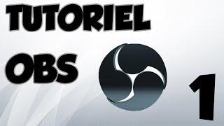 TUTORIEL OBS - Comment paramétrer le logiciel de A à Z