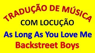 Baixar TRADUÇÃO da Música: As Long As You Love Me - Backstreet Boys (com locução)