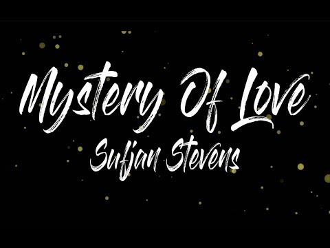 Mystery Of Love - Sufjan Stevens with lyrics (Call Me By Your Name Soundtrack)