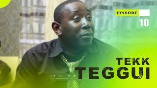 TEKK TEGGUI - Saison 1 - Episode 10