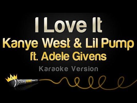 Kanye West & Lil Pump Ft. Adele Givens - I Love It (Karaoke Version)